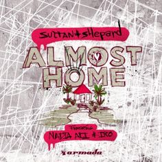 "#housemusic Almost Home: Sultan + Shepard reveal their newest single ""Almost Home,"" the highly-anticipated release via Armada Music, which…"