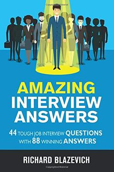 [Free] Amazing Interview Answers: 44 Tough Job Interview Questions with 88 Winning Answers Author Richard Blazevich , Mercedes Pinera, et al. Interview Answers, Job Interview Questions, Interview Preparation, Motivational Books, Book Challenge, What To Read, Book Lovers, This Book, Ebooks