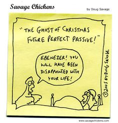 The Ghost of Christmas Future Perfect Passive!