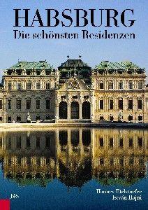 Die Habsburger und ihre Schlösser - ein prachtvolles Geschenkbuch    kremayr-scheriau.at