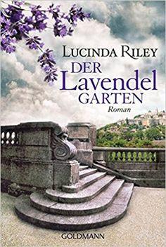 Der Lavendelgarten: Roman: Amazon.de: Lucinda Riley, Sonja Hauser: Bücher
