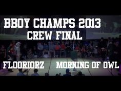 Floorriorz vs Morning of Owl - BBoy Championships World Finals 2013 - CREW FINAL (single cam) - YouTube