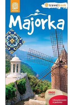 Majorka. Travelbook. Wydanie 1 - Dominika Zaręba #bezdroza #spain #majorka