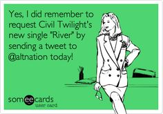 Yes, I did remember to request Civil Twilight's new single 'River' by sending a tweet to @altnation today!