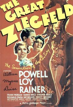 The Great Ziegfeld - Luise Rainer William Powell Myrna Loy Virginia Bruce Fannie Brice Myrna Loy, Oscar Best Picture, Best Picture Winners, Metro Goldwyn Mayer, Old Movie Posters, Classic Movie Posters, Film Posters, Theatre Posters, Turner Classic Movies
