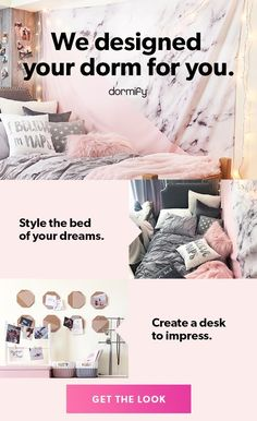 We designed your dorm for you. Style the bed of your dreams. Create a desk to impress.
