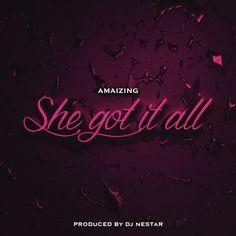 AMAIZING - SHE GOT IT ALL (Produced by DJ NESTAR) by DJ Nestar on SoundCloud Dj, Neon Signs, How To Get, Music, Musica, Musik, Muziek, Music Activities, Songs