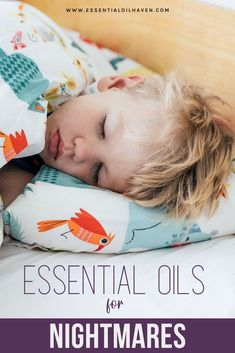 A nightmare is that weird and horrifying bad dream occurring during the night time hours while sleeping. It is quite an appalling experience that can wake your child up drenched in sweat, fear, and fatigue. Using essential oils can help banish bad dreams in kids. #essentialoils #essentialoilhaven #essentialoilforkids