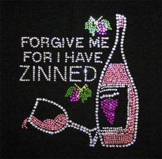 Forgive Me for I Have Zinned with Wine Bottle