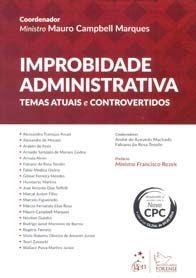 Improbidade administrativa : temas atuais e controvertidos / coordenador, Mauro Campbell Marques