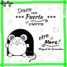 Donde una Puerta se cierra otra se Abre! Miguel de Cervantes #guyuminos #frases #gif