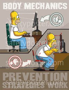 Listen to Homer: Avoid poor sitting posture and save your spine! Office Safety, Workplace Safety, Safety Work, Safety Meeting, Lab Safety, Safety Rules, Safety Tips, Health And Safety Poster, Safety Posters