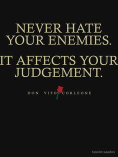 Quotes from: The Godfather on Enemies T-shirt, Posters and Gifts by tasnim-saadon Gift Quotes, True Quotes, Funny Karma Quotes, Godfather Quotes, The Godfather, Lifetime Quotes, Fb Quote, Love Your Enemies, Word Of Advice