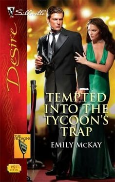 """Read """"Tempted Into the Tycoon's Trap"""" by Emily McKay available from Rakuten Kobo. Cece Cassidy was used to writing the story, not being it. Yet somehow the tabloids had figured out her passionate histor. Lynn Raye Harris, Jack Hudson, Julia James, Carole Mortimer, Susan Mallery, It Happened One Night, Beauty And The Best, Surprise Baby, Romance Novels"""
