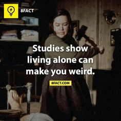 8fact - That is so not true.  I...excuse me for a sec.  The lamp is mocking me.