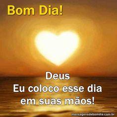 Bom dia com Deus!, te desejo bom dia! continue lendo...