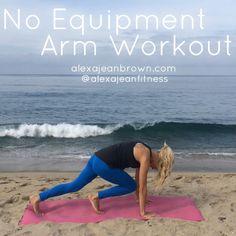 No Equipment Arm Workout — Alexa Jean Brown