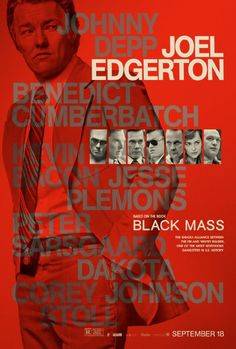 New trailer and nine posters for BLACK MASS starring Johnny Depp, Joel Edgerton, Corey Stoll, Dakota Johnson and Benedict Cumberbatch. Joel Edgerton, Mass Movie, Movie Tv, Benedict Cumberbatch, Johnny Depp, Peter Sarsgaard, Juno Temple, Mafia Families, New Movie Posters