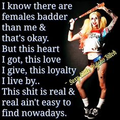 I know there are females badder than me & that's okay. But this heart I got, this love I give, this loyalty I live by. This shit is real & real ain't easy to find nowadays. Motivational Quotes For Life, True Quotes, Sassy Quotes, Quotes To Live By, Best Quotes, Funny Quotes, Inspirational Quotes, Blame Quotes, Quotable Quotes