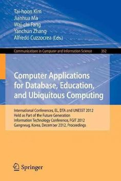 Computer Applications for Database, Education and Ubiquitous Computing: International Conferences, El, Dta and Un...