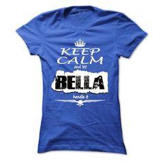 Keep Calm And Let BELLA Handle It - T Shirt, Hoodie, Ho - #shirtless #party shirt. GET => https://www.sunfrog.com/Names/Keep-Calm-And-Let-BELLA-Handle-It--T-Shirt-Hoodie-Hoodies-YearName-Birthday-Ladies.html?68278