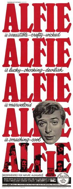 """""""Alfie"""":  the 1960's movie starring Michael Caine that made him a big star.  Far better than the Jude Law remake, it ends on a sobering note..."""