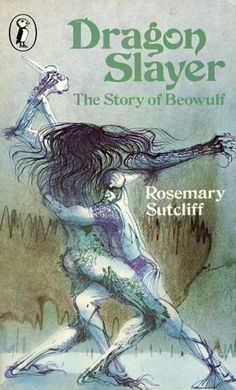 Paperback cover of Rosemary Sutcliff's version of Beowulf illustrated by Charles Keeping Book Authors, Children's Books, Beowulf, Thing 1, Dragon Slayer, Historical Fiction, Book Collection, Vintage Books, Book Covers