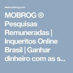 MOBROG ® Pesquisas Remuneradas | Inqueritos Online Brasil | Ganhar dinheiro com as sondagens