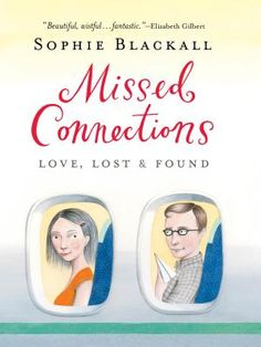 Missed Connections: Love, Lost & Found | IndieBound