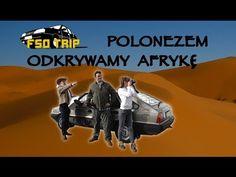 Polonez Jedzie do Afryki - FSOtrip Afryka 2014