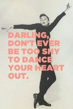 Wise words from Audrey Hepburn and something we encourage at our kids dance parties. #dancequotes #danceinspiration
