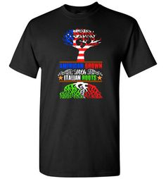 AMERICAN GROWN WTIH ITALIAN ROOTSFind out more at https://www.anzstyle.com/products/american-grown-wtih-italian-roots #tee #tshirt #named tshirt #hobbie tshirts #AMERICAN GROWN WTIH ITALIAN ROOTS