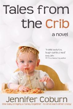 Tales from the Crib by Jennifer Coburn, http://www.amazon.com/dp/B0097SNQSY/ref=cm_sw_r_pi_dp_fNEKrb0HE2FNF