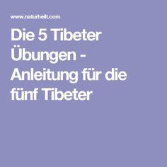 Die 5 Tibeter Übungen - Anleitung für die fünf Tibeter