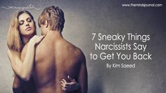 7 Sneaky Things Narcissists Say to Get You Back - https://themindsjournal.com/7-sneaky-things-narcissists-say-to-get-you-back/