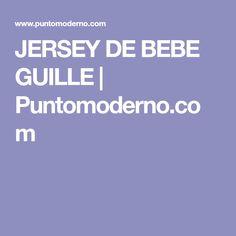 JERSEY DE BEBE GUILLE | Puntomoderno.com