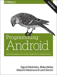 Programming Android: Java Programming for the New Generation of Mobile Devices, a book by Zigurd Mednieks, Laird Dornin, G. Computer Internet, Computer Technology, Computer Science, Computer Coding, Sun Microsystems, Android Book, Android Apps, Java, Web Design Basics