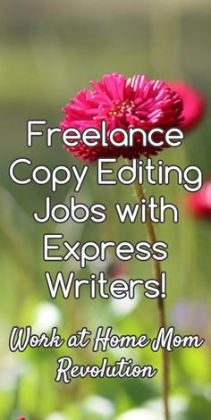 Freelance Copy Editing Jobs with Express Writers! / Work at Home Mom Revolution