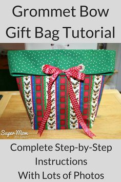 Grommet Bow Gift Bag Tutorial - Sew this beautiful gift bag using the complete step-by-step instructions with lots of photos from Super Mom - No Cape! #sewing #giftbags