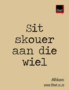 Sit skouer an die wiel Inspiring Quotes About Life, Inspirational Quotes, Motivational, Animals Name In English, Writing Posters, Afrikaanse Quotes, My Journal, Study Motivation, Idioms