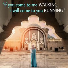 If you come to me walking i will come to you Running #