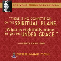 Competition and scarcity are human-invented illusions!   Florence Scovel Shinn (1871-1940) quote is part of the Metaphysical Divas of Yesteryear series brought to you by debbianne.com. Empowerment | inspiration | success | manifesting | metaphysics | law of attraction | classic new thought | spirituality | inspiring | self improvement | wisdom | truth | the secret | personal growth | consciousness | enlightenment | belief | self love | higher mind | inner guidance | intuition