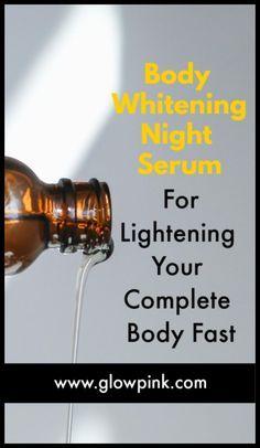 Body whitening night Serum for lightening your complete body fast – skincare Coconut Oil Eyelashes, Oil Free Foundation, Whitening Face, Skin Serum, Skin Care Tips, Skin Tips, Skincare, Beauty Hacks, Beauty Tips