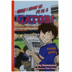Florida Gators ''When I Grow Up, I'll Be a Gator'' Mascot Book