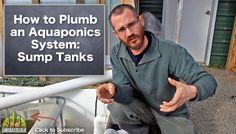 How to Plumb an Aquaponics System: Sump Tanks