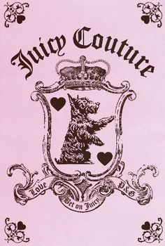 Gotta Have Juicy Couture in your collection. No matter if it's a purse, shirt, or pants...gotta have it!