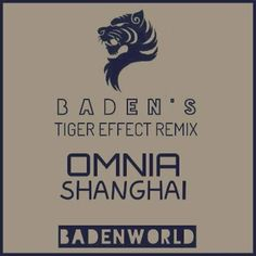 Omnia - Shanghai (BADEN's 'Tiger Effect' Remix) NOW AVAILABLE