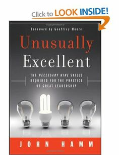 Unusually Excellent: The Necessary Nine Skills Required for the Practice of Great Leadership: Amazon.co.uk: John Hamm: Books