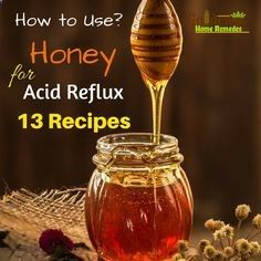 Honey And Acid Reflux: How To Get Rid Of Acid Reflux