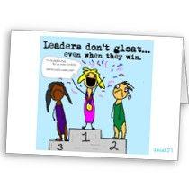 Good leaders don't gloat.